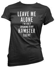 Solo mi Leave Sto solo parlando con il mio CRICETO PET Da Donna T-shirt