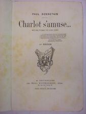 BONNETAIN PAUL CHARLOT S'AMUSE 1883 HENRY KISTEMAECKERS ÉDITEUR