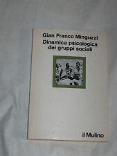 DINAMICA PSICOLOGICA DEI GRUPPI SOCIALI di G.F.MINGUZZI