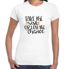 Take EL RIESGO O Perder La Oportunidad - Camiseta de mujer - Regalo Divertido