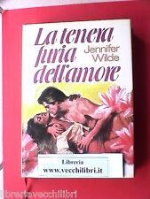 LA TENERA FURIA DELL AMORE ROMANZO DI JENNIFER WILDE