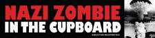 NAZI ZOMBIE IN THE CUPBOARD 11 X 2.75 bumper sticker