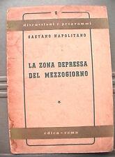 LA ZONA DEPRESSA DEL MEZZOGIORNO Gaetano Napolitano Politica Sud Italia Storia