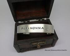 "FUR-MOMMA - Custom Hand Stamped Aluminum Bracelet Cuff 1/2"" X 6""."