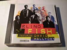 "BLIND FISH "" featuring david hallyday ""  CD"
