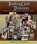 Trading Card Treasures : Sharing Cherished Photographs by Carol M. Heppner...