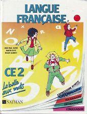 La Balle Aux Mots * Langue Française * NATHAN *  C E 2 * Orthographe Conjugaison