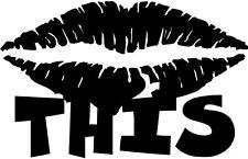 kiss this lips VINYL DECAL STICKER 1375-1 +