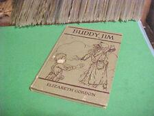 1935 BUDDY JIM BOOK BY ELIZABETH GORDON PICTURES BY JOHN RAE