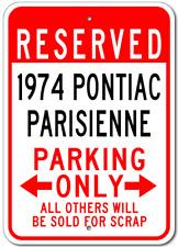 1974 74 PONTIAC PARISIENNE Parking Sign