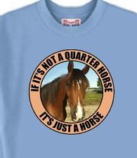 Horse T-Shirt - IF IT'S NOT A QUARTER HORSE - Men Adopt Animal Cat Dog # 67