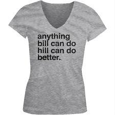 Anything Bill Can Do Hill Can Do Better Politics  Juniors V-neck T-shirt