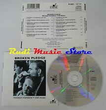 CD BROKEN PLEDGE Musique irlandese irish music 1994 AUVIDIS FRANCE NO lp mc vhs