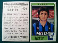 CALCIATORI 1984-85 84-1985 n 121 INTER FERRI - Figurina Sticker Panini NEW