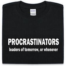 PROCRASTINATORS t-shirt homme femme drôle geek paresseux demain