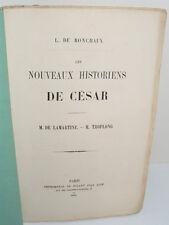 Les nouveaux historiens de César : Lamartine, Troplong, par Ronchaux 1856