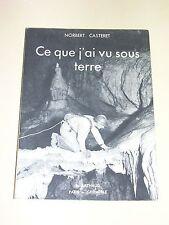 Norbert Casteret Spéléologie ce que j'ai vu sous terre Arthaud 1949 bon état