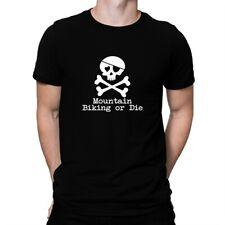 Mountain Biking or die T-shirt