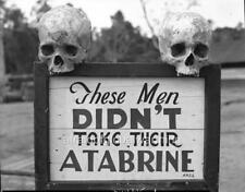 Photo. WW2. Sign - Warning To Take Anti-malaria Drug - Skulls