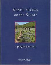 Revelations on the Road A Pilgrim Journey Lynn Huber 2004, Paperback new