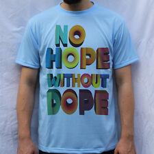 Nessuna speranza senza Dope Design T Shirt