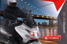 Kymco Scooter 300 500 Prospekt 2009 brochure Broschüre Motorroller Roller Taiwan