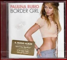 PAULINA RUBIO Border Girl CD nuovo sigillato