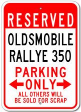OLDSMOBILE RALLYE 350  Parking Sign