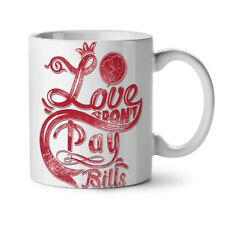 Love pagare le bollette SLOGAN NEW Tazza Da Caffè Tè Bianco 11 OZ (ca. 311.84 g) | wellcoda