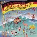 Da, da, da, das war die Neue Deutsche Welle Vol. 1 - Trio - Falco - Ideal - UKW