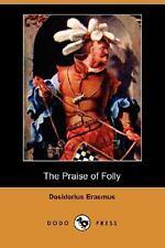 The Praise of Folly by Desiderius Erasmus (2007, Paperback)