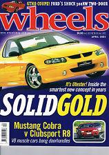 Wheels Apr 01 Mustang Cobra HSV ClubSport R8 SC430 911 GT2 Honda Insight Barina