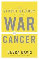 The Secret History of the War on Cancer by Davis, Devra