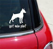 Got Min Pin? Mini Miniature Pinscher Dog GRAPHIC DECAL STICKER CAR VINYL WALL