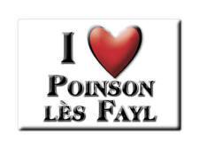 MAGNETS FRANCE - ALSACE SOUVENIR AIMANT I LOVE POINSON LÈS FAYL (HAUTE MARNE)