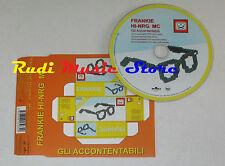 CD Singolo FRANKIE HI-NRG MC Gli accontentabili 2004 EU BMG NO mc lp dvd S5