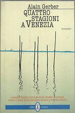 ALAIN GERBER : QUATTRO STAGIONI A VENEZIA _ NERI POZZA  1997 _ romanzo