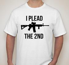 I plead the 2nd 2A @nd amendment gun rights lover T shirt