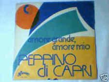 """PEPPINO DI CAPRI Amore grande amore mio 7"""" NUOVO UN DISCO PER L'ESTATE 1974"""