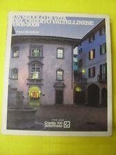 MONTEFORTE - UN SECOLO DI VITA DEL CREDITO VALTELLINESE 1908-2008 - 2008