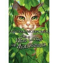 The Nine Lives of Montezuma by Morpurgo, Michael