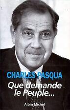 CHARLES PASQUA / QUE DEMANDE LE PEUPLE...