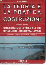 Ormea ; LA TEORIA E LA PRATICA NELLE COSTRUZIONI vol. III ; Hoepli 1968