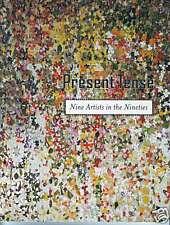PRESENT TENSE: NINE ARTISTS IN THE NINETIES