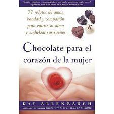 Chocolate para el corazon de la Mujer : 77 relatos de amor, bondad y c-ExLibrary