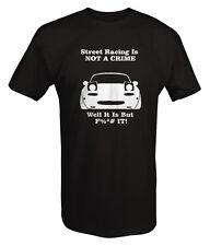 Mitsubshi Miata Street Racing is NOT A CRIME  - T Shirt