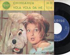 MINA disco 45 giri ITALDISC Chihuahua + Vola vola da me  ITALY scritte in VERDE