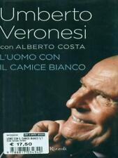 L'UOMO CON IL CAMICE BIANCO PRIMA EDIZIONE UMBERTO VERONESI RIZZOLI 2009