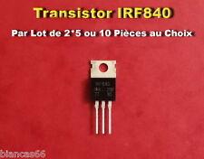 *** LOT DE 2*5 OU 10 TRANSISTORS  MOSFET N - CANAL / IRF840 ***
