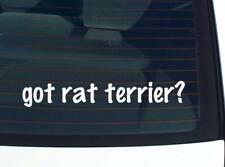 got rat terrier? DOG BREED DOGS FUNNY DECAL STICKER ART WALL CAR CUTE